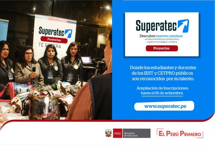 INSCRIBETE AL CONCURSO SUPERATEC 2018, HASTA EL 16 DE SETIEMBRE